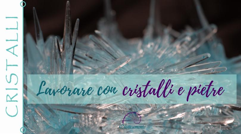 Lavorare con cristalli e pietre