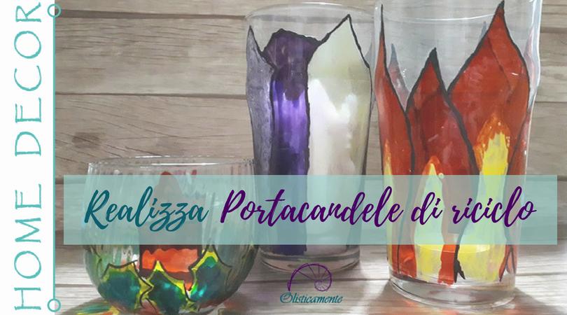 Portacandele in vetro dipinto fatti con contenitori riciclati