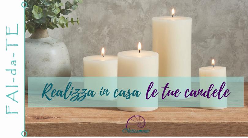 Fai da te: realizzare in casa le candele